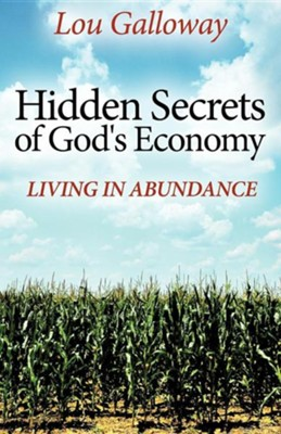 Hidden Secrets Of God's Economy: Living In Abundance  -     By: Lou Galloway
