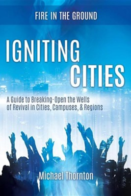 Igniting Cities  -     By: Michael Thornton