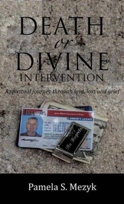 Death or Divine Intervention  -     By: Pamela S. Mezyk
