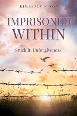 Imprisoned Within  -     By: Kimberly Nixon
