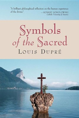 Symbols of the Sacred  -     By: Louis Dupre