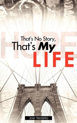That's No Story, That's My Life  -     By: Joe Vedella