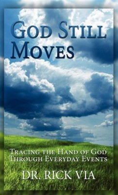 God Still Moves  -     By: Rick L. Via