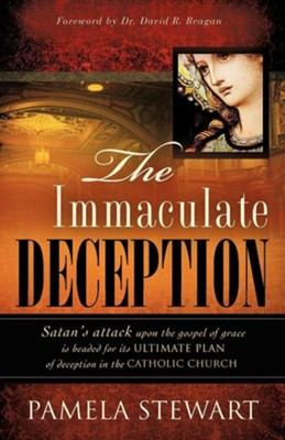 The Immaculate Deception  -     By: Pamela Stewart