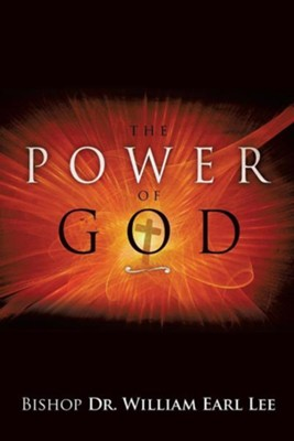 The Power of God  -     By: William Earl Lee