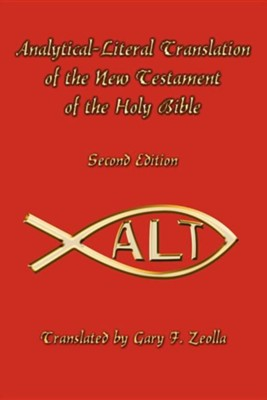 Analytical-Literal Translation of the New Testament-OE, Edition 0002, Paper  -     By: Gary F. Zeolla