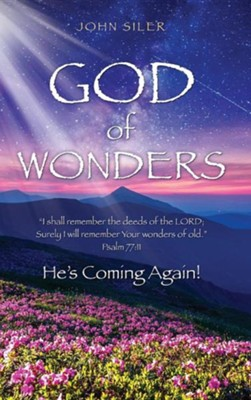 God of Wonders  -     By: John Siler