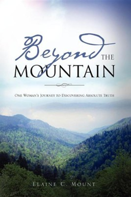 Beyond the Mountain  -     By: Elaine C. Mount