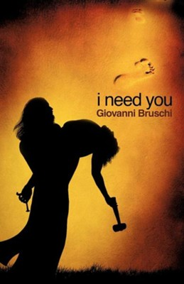 I Need You  -     By: Giovanni Bruschi