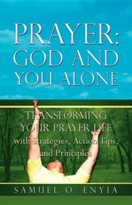 Prayer: God and You Alone  -     By: Samuel O. Enyia
