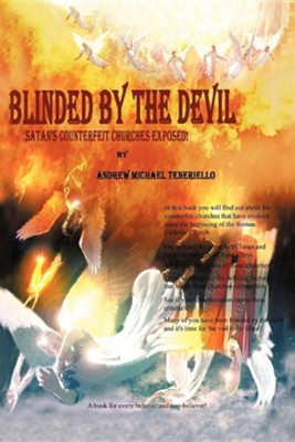 Blinded by the Devil  -     By: Andrew Michael Teneriello
