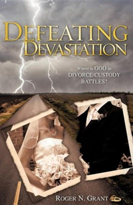 Defeating Devastation  -     By: Roger N. Grant