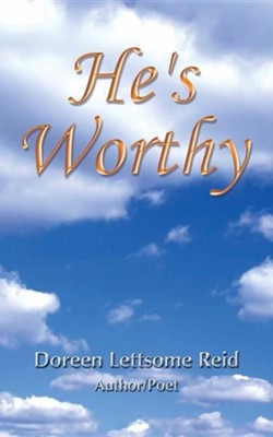 He's Worthy  -     By: Doreen Lettsome Reid