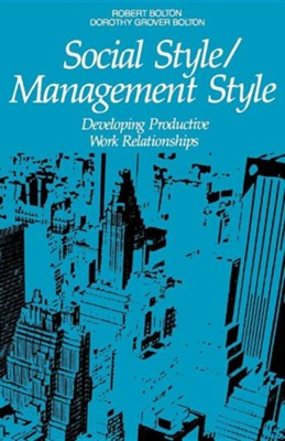 Social Style/Management Style  -     By: Robert Bolton, Dorothy Grover Bolton
