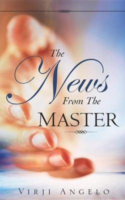 The News from the Master  -     By: Virji Angelo