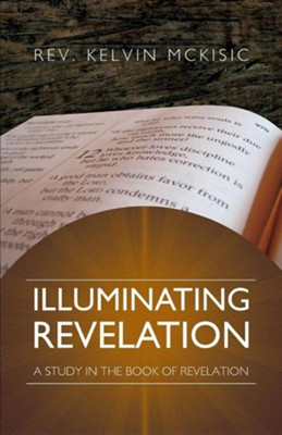 Illuminating Revelation  -     By: Kelvin McKisic