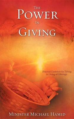 The Power in Giving  -     By: Minister Michael Hamid