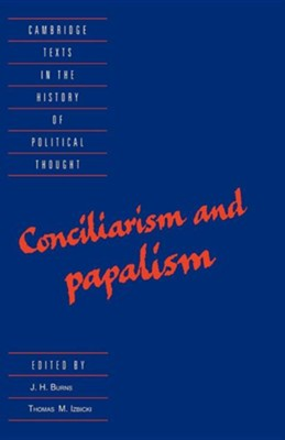 Conciliarism and Papalism   -     By: J.H. Burns, Thomas M. Izbicki
