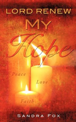 Lord Renew My Hope  -     By: Sandra Fox
