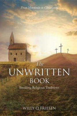 The Unwritten Book  -     By: Willy Q. Friesen