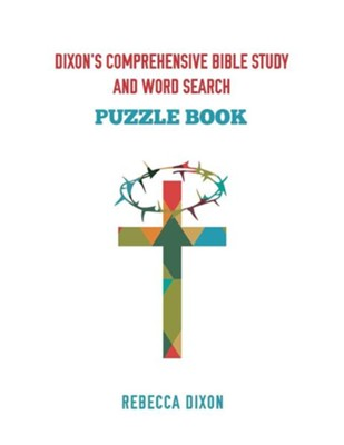 Dixon's Comprehensive Bible Study and Word Search  -     By: Rebecca Dixon