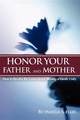 Honor Your Father and Mother  -     By: Pamela S. Ellis