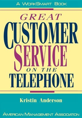 Great Customer Service on the Telephone  -     By: Kristin L. Anderson