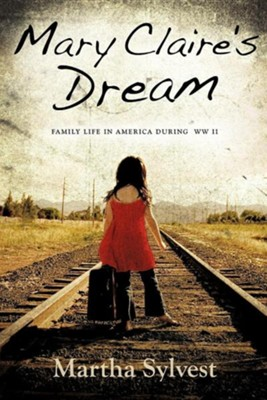 Mary Claire's Dream  -     By: Martha Sylvest