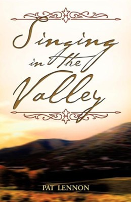 Singing in the Valley  -     By: Pat Lennon