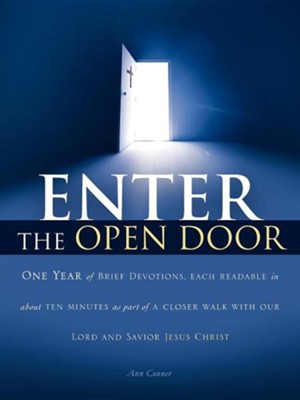 Enter the Open Door  -     By: Ann Conner