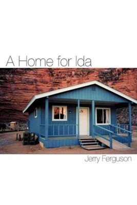 A Home for Ida  -     By: Jerry Ferguson