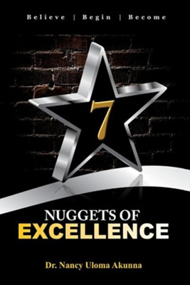 7 Nuggets of Excellence  -     By: Nancy Uloma Akunna