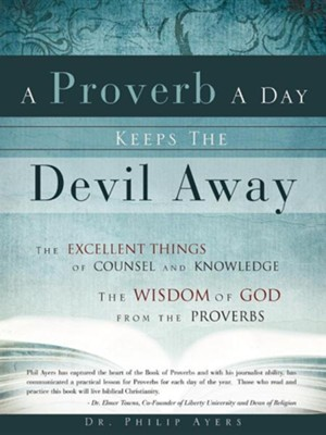 A Proverb a Day Keeps the Devil Away  -     By: Philip Ayers