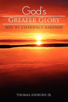 God's Greater Glory  -     By: Thomas Ashburn Jr.