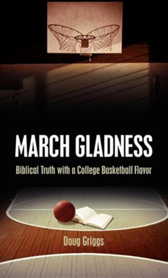 March Gladness  -     By: Doug Griggs