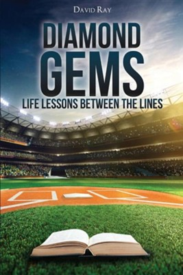 Diamond Gems: Life Lessons Between the Lines  -     By: David Ray