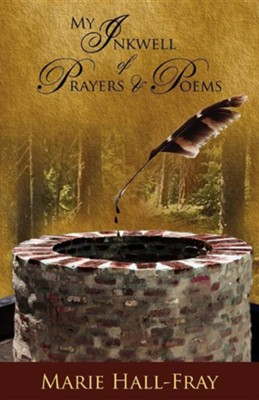 My Inkwell of Prayers & Poems  -     By: Marie Hall-Fray