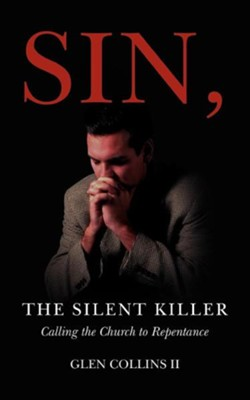 Sin, the Silent Killer  -     By: Glen Collins II