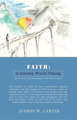 Faith: A Journey Worth Taking  -     By: Jaymes W. Carter