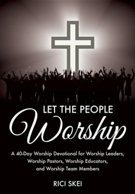 Let the People Worship  -     By: Rici Skei