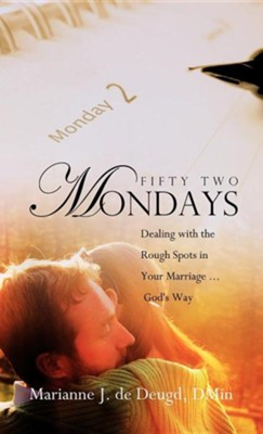 Fifty Two Mondays  -     By: Marianne J. De Deugd