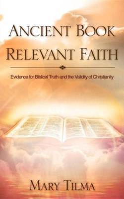 Ancient Book Relevant Faith  -     By: Mary Tilma