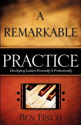 A Remarkable Practice  -     By: Ben Finch