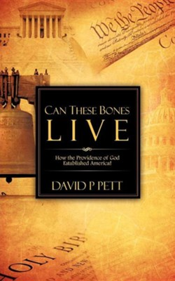 Can These Bones Live  -     By: David P. Pett