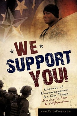 We Support You-Letters of Encouragement for Our Troops Serving in Iraq and Afghanistan  -