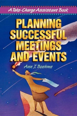 Planning Successful Meetings and Events  -     By: Ann J. Boehme