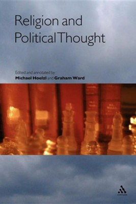 Religion and Political Thought  -     Edited By: Michael Hoelzl, Graham Ward     By: Michael Hoelzl(ED.) & Graham Ward(ED.)