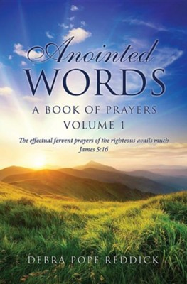 Anointed Words: A Book of Prayers Volume 1  -     By: Debra Pope Reddick