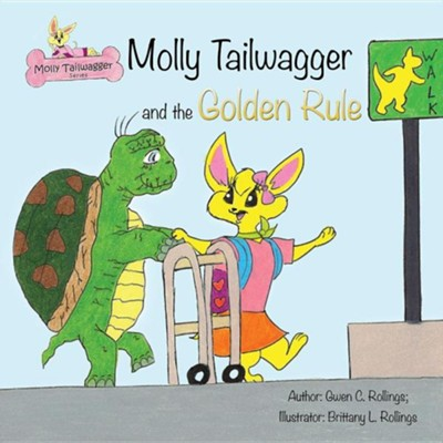 Molly Tailwagger and the Golden Rule  -     By: Gwen C. Rollings     Illustrated By: Brittany L. Rollings