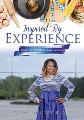 Inspired by Experience  -     By: Carolyn Deas Blake